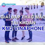 Tài khoản KM2 Vinaphone là gì