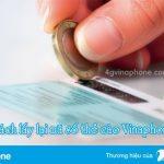 Cách lấy lại mã thẻ cào Vinaphone nhanh chóng, miễn phí