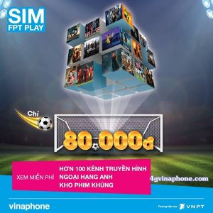 Hòa mạng Sim FPT Play Vinaphone thả ga xem Ngoại Hạng