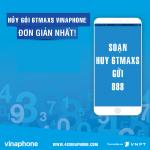 Hướng dẫn cách hủy gói 6TMAXS Vinaphone
