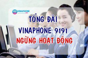 Thông báo: Tổng đài Vinaphone 9191 ngừng hoạt động từ 15/12/2018