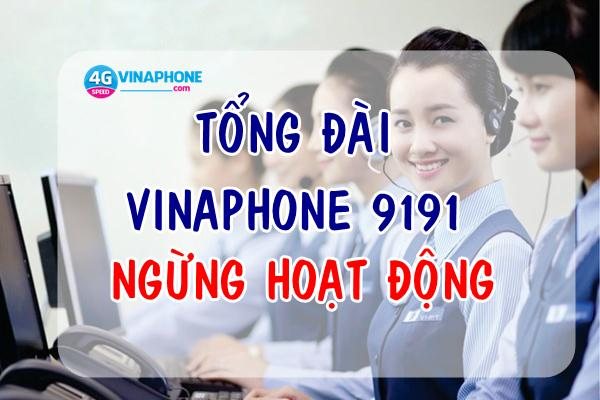 Tổng đài Vinaphone 9191 ngừng hoạt động