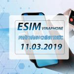 Thời gian phát hành chính thức eSIM Vinaphone