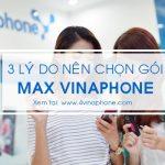 Lý do nên chọn đăng ký gói MAX Vinaphone