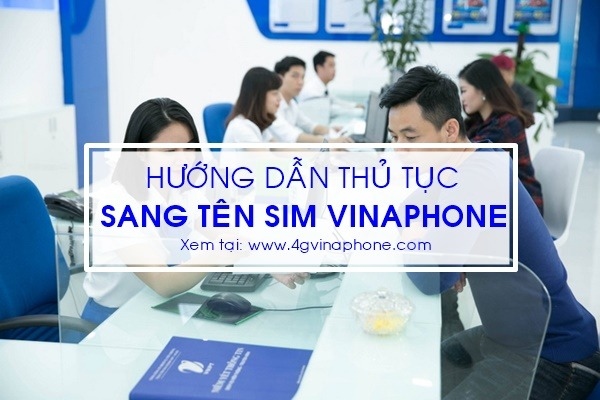 Hướng dẫn thủ tục sang tên cho Sim Vinaphone
