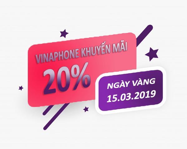 Vinaphone khuyến mãi ngày 15/3/2019 tặng 20% giá trị thẻ nạp