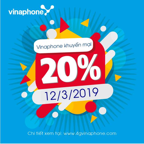 Vinaphone khuyến mãi ngày 12/3/2019 tặng 20% thẻ nạp