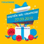 Vinaphone khuyến mãi ngày vàng 22/3/2019 tặng 20% thẻ nạp