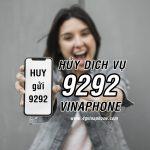 Cách hủy dịch vụ 9292 Vinaphone