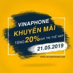Vinaphone khuyến mãi ngày 21/5/2019 tặng 20% giá trị thẻ nạp