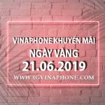Vinaphone khuyến mãi ngày 21/6/2019