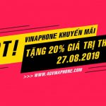 Vinaphone khuyến mãi ngày 27/8/2019 tặng 20% thẻ nạp