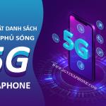 Cập nhật vùng phủ sóng 5G Vinaphone