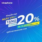 Vinaphone khuyến mãi ngày 6/12/2019 tặng 20% thẻ nạp