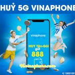 Hướng dẫn cách hủy gói cước 5G Vinaphone, hủy gia hạn gói cước 5G Vinaphone