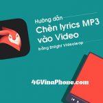 Hướng dẫn cách chèn lyric MP3 vào video miễn phí