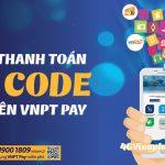 Hướng dẫn cách thanh toán QR code trên ứng dụng VNPT PAY