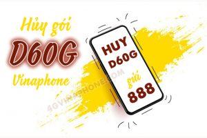 Cách hủy gói cước D60G Vinaphone đơn giản TIẾT KIỆM 120K/tháng