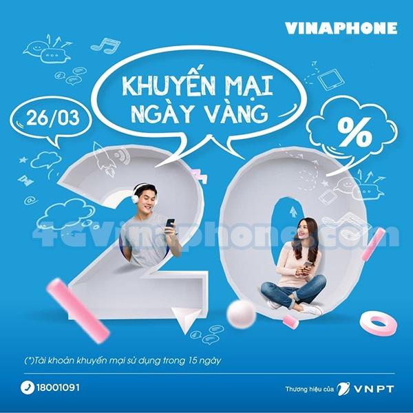Khuyến mãi vinaphone ngày 26/3/2021 ưu đãi 20% tiền nạp bất kỳ