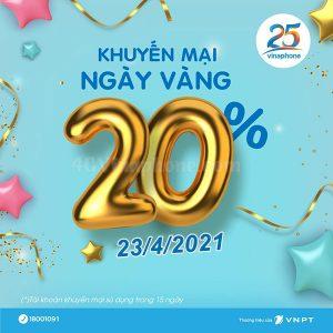 Vinaphone khuyến mãi ngày 23/4/2021 tặng 20% tiền nạp toàn quốc