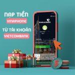 3 cách nạp tiền Vinaphone bằng tài khoản Vietcombank