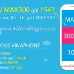 Đăng ký gói MAX300 Vinaphone nhận 100Gb data trọn gói chỉ 300.000đ - 4GVinaPhone.com
